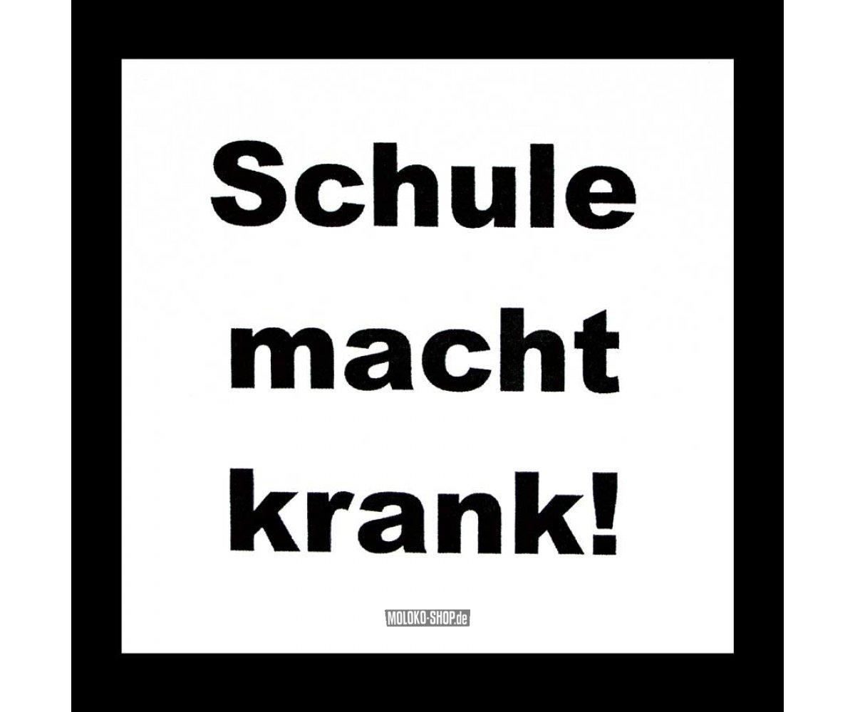 T-shirt Schule Macht Krank